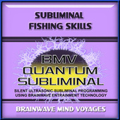 Subliminal Fishing Skills by Brainwave Mind Voyages