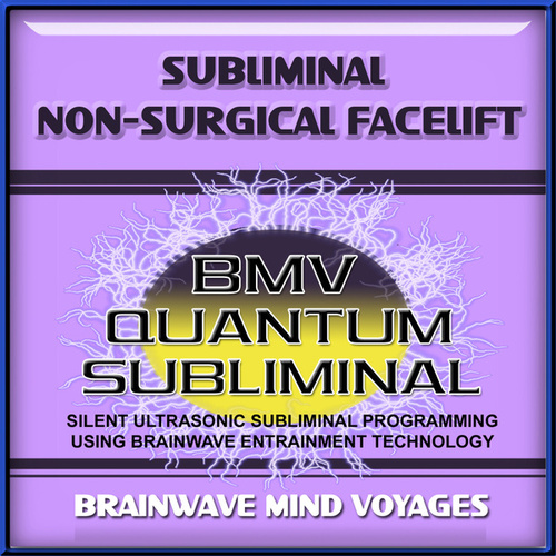 Subliminal Non-Surgical Facelift by Brainwave Mind Voyages