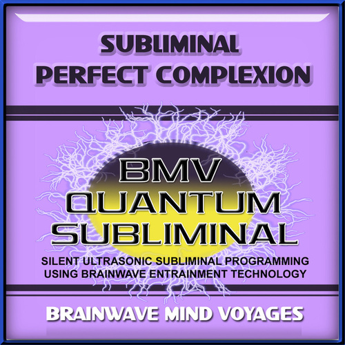 Subliminal Perfect Complexion by Brainwave Mind Voyages