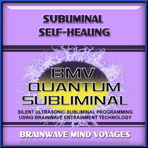 Subliminal Self Healing by Brainwave Mind Voyages