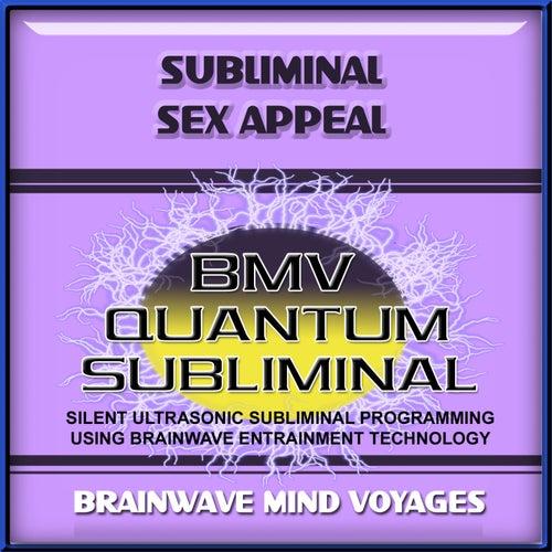 Subliminal Sex Appeal by Brainwave Mind Voyages