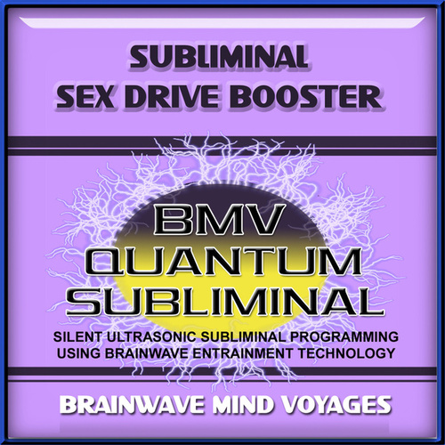 Subliminal Sex Drive Booster by Brainwave Mind Voyages