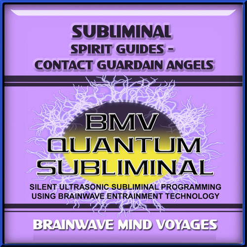 Subliminal Spirit Guides Guardian Angels by Brainwave Mind Voyages