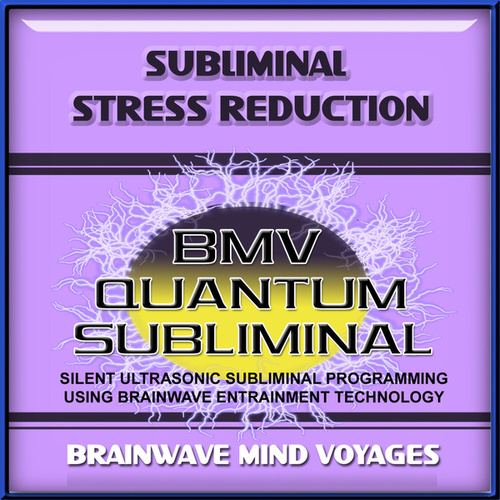 Subliminal Stress Reduction by Brainwave Mind Voyages