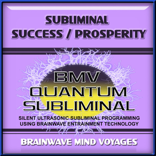 Subliminal Success Prosperity by Brainwave Mind Voyages