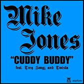 Cuddy Buddy [Feat. Trey Songz & Twista] by Mike Jones