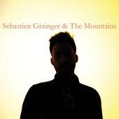 Sebastien Grainger And The Mountains by Sebastien Grainger