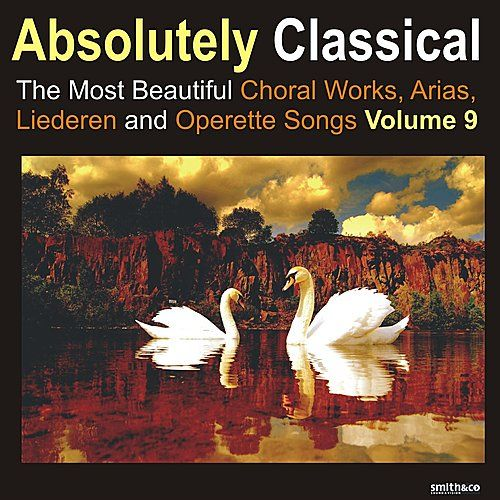 Absolutely Classical Choral, Vol. 9 by Various Artists