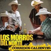 Corridos Calientes by Los Morros Del Norte