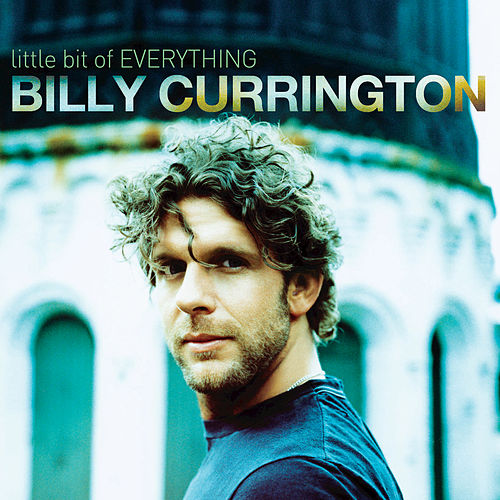 Little Bit Of Everything by Billy Currington