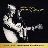 The John Denver Collection, Vol. 4: Sunshine On My Shoulders by John Denver