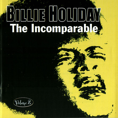 The Incomparable Volume 2 by Billie Holiday