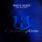 Quiet Storm: The Ballads by Whiteheart