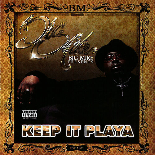 Keep It Playa by Big Mike