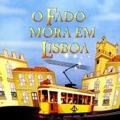 O Fado Mora Em Lisboa by Various Artists