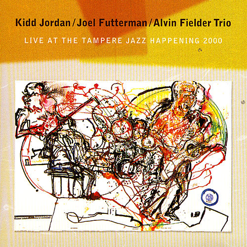 Live at the Tampere Jazz Happening 2000 by Kidd Jordan