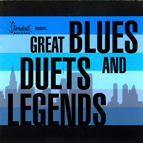 Great Blues Duets And Legends by Various Artists