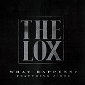 What Happens? by The Lox