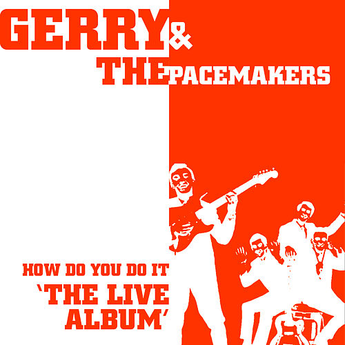How Do You Do It 'The Live Album' by Gerry and the Pacemakers