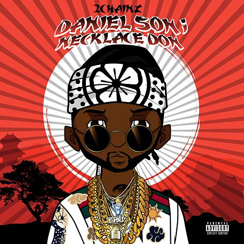Daniel Son; Necklace Don by 2 Chainz