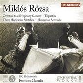 ROZSA, M.: Orchestral Works, Vol. 1 - Overture / Tripartita / 3 Hungarian Sketches / Hungarian Serenade (BBC Philharmonic, Gamba) by Rumon Gamba