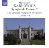 KARLOWICZ, M.: Symphonic Poems, Vol. 2 (Wit) - Powracajace fale / Smutna opowiesc / Odwieczne piesni by Antoni Wit