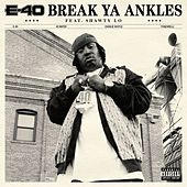 Break Ya Ankles by E-40
