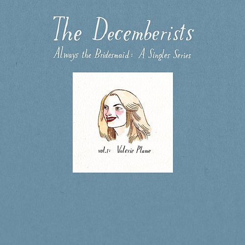 Always The Bridesmaid: Vol 1 by The Decemberists