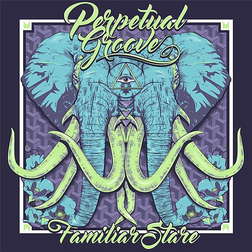Familiar Stare by Perpetual Groove