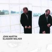 Glasgow Walker by John Martyn