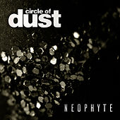Neophyte by Circle of Dust