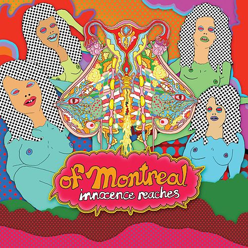 Innocence Reaches by Of Montreal