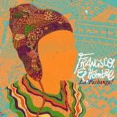 La Pachanga! by Francisco el Hombre