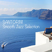 Santorini Smooth Jazz Selection by Various Artists