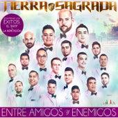 Entre Amigos y Enemigos by Banda Tierra Sagrada