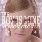 The Boy Is Mine by Alyson Stoner