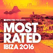 Defected Presents Most Rated Ibiza 2016 von Various Artists