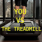 You VS. The Treadmill von Various Artists