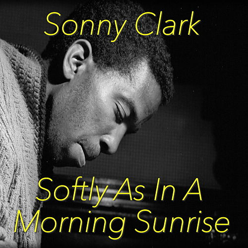 Morning As In A Morning Sunrise von Sonny Clark