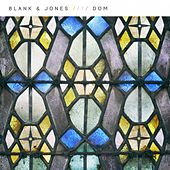 Dom by Blank & Jones