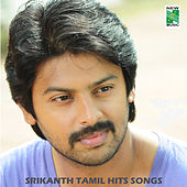 Srikanth Tamil Hits Songs by Various Artists