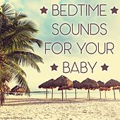 Bedtime Sounds for your Baby by Various Artists