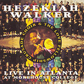 Live In Atlanta At Morehouse College by Hezekiah Walker
