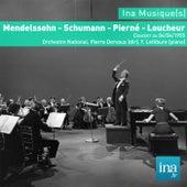 Mendelssohn - Schumann - Pierné - Loucheur, Concert du 04/04/1955, Orchestre National, Pierre Dervaux (dir), Y. Lefébure (piano) by Various Artists