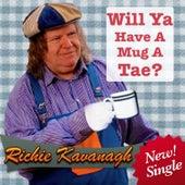 Will Ya Have a Mug a Tae ? by Richie Kavanagh