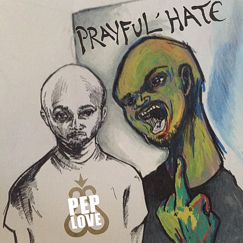 Prayful Hate by Pep Love