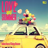 Love and Summer, Vol. 3 - Selection of Deep House by Various Artists