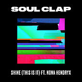 Shine (This Is It) by Soul Clap