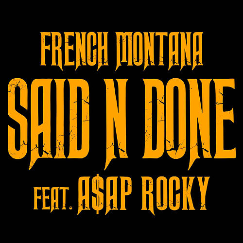 Said N Done by French Montana