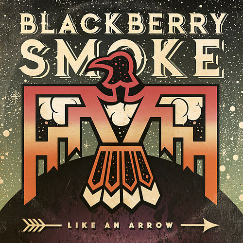Like an Arrow by Blackberry Smoke